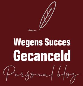 Wegens Succes Gecanceld